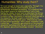 humanities why study them1