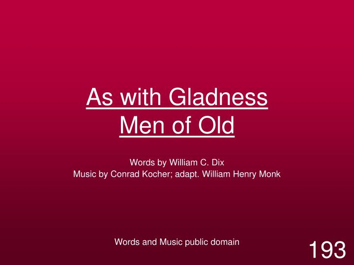 as with gladness men of old n.