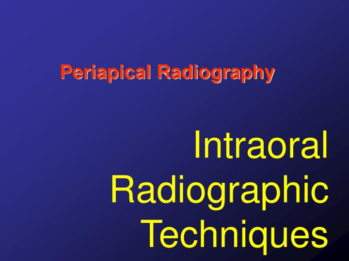 intraoral radiographic techniques n.