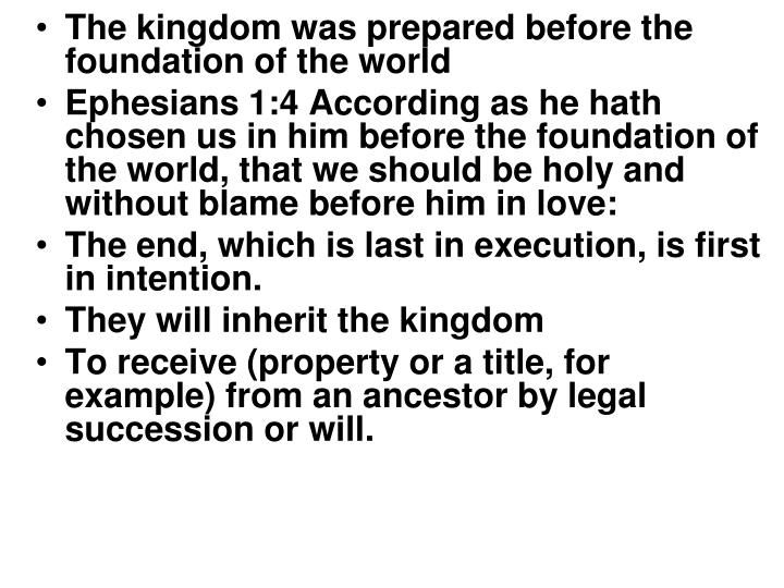 The kingdom was prepared before the foundation of the world