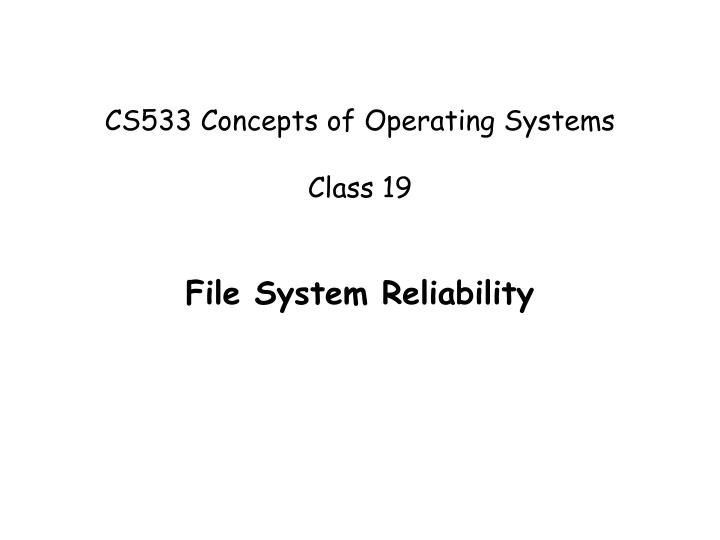 cs533 concepts of operating systems class 19 n.
