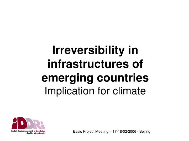 irreversibility in infrastructures of emerging countries implication for climate n.