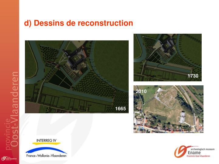 d) Dessins de reconstruction