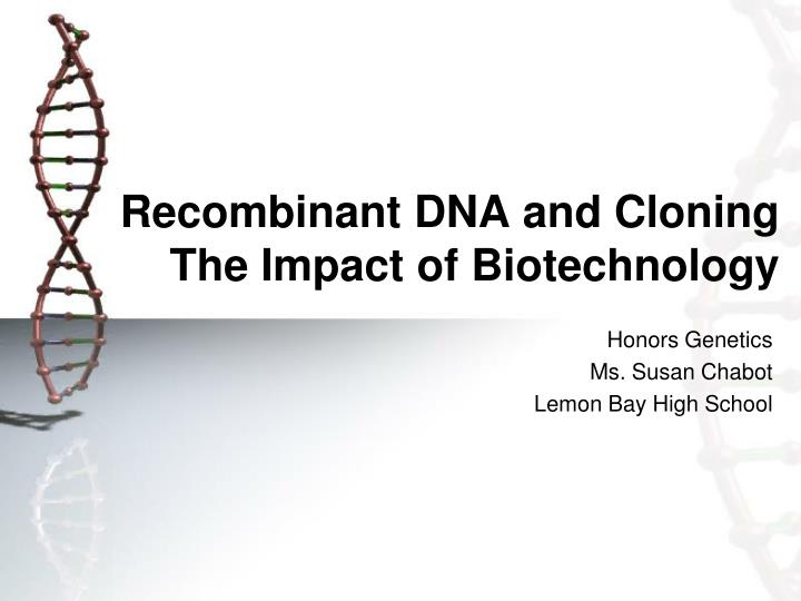recombinant dna and cloning the impact of biotechnology n.