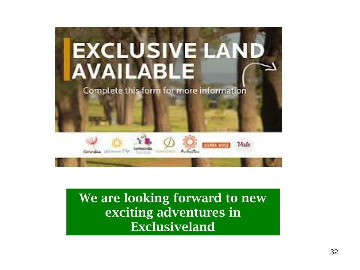 We are looking forward to new exciting adventures in Exclusiveland