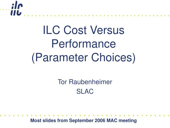 ilc cost versus performance parameter choices n.