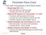 parameter plane costs