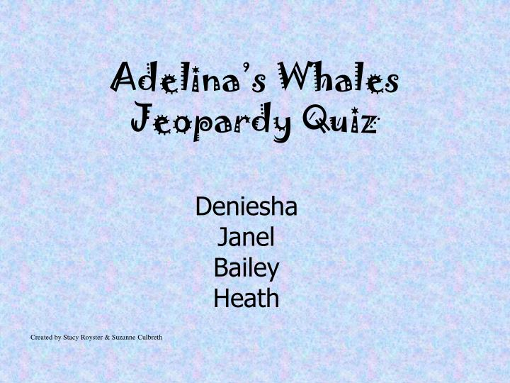 adelina s whales jeopardy quiz n.