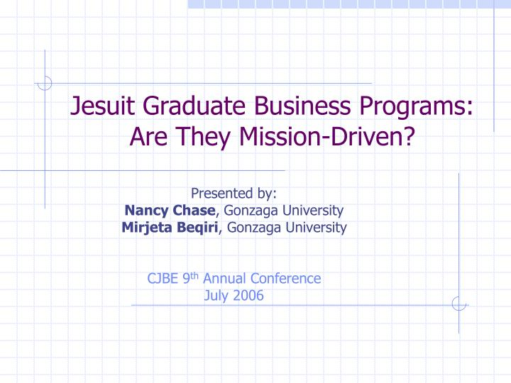 jesuit graduate business programs are they mission driven n.