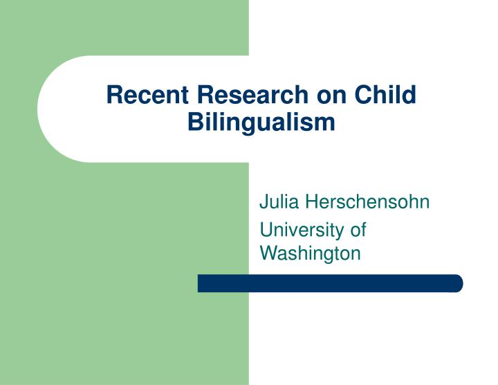 recent research on child bilingualism n.