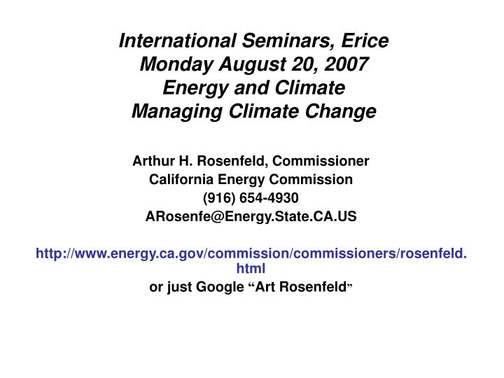 international seminars erice monday august 20 2007 energy and climate managing climate change n.
