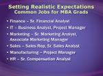 setting realistic expectations common jobs for mba grads