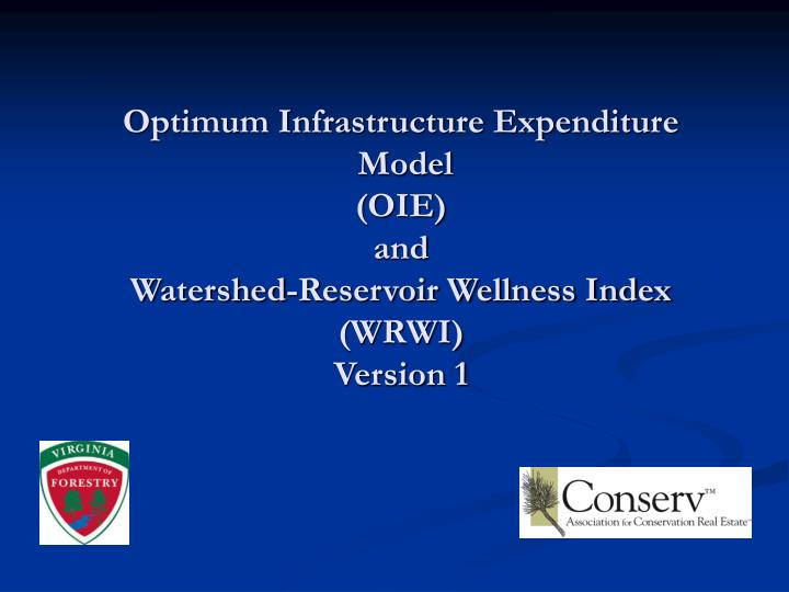 optimum infrastructure expenditure model oie and watershed reservoir wellness index wrwi version 1 n.