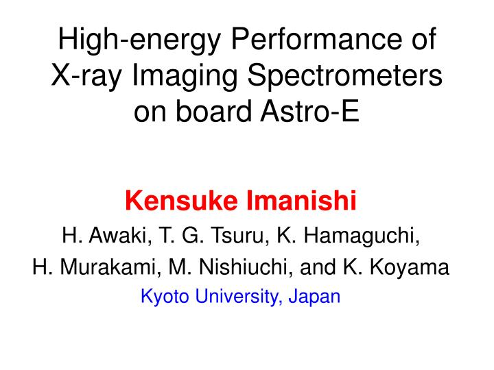 high energy performance of x ray imaging spectrometers on board astro e n.