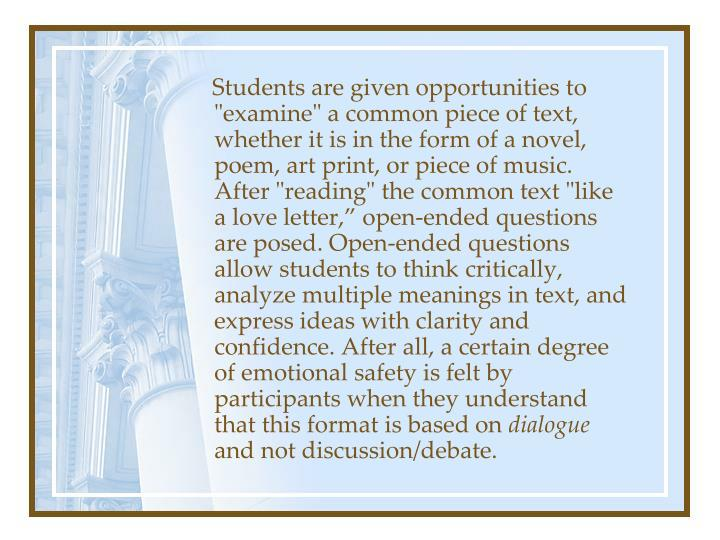 """Students are given opportunities to """"examine"""" a common piece of text, whether it is in the form of a novel, poem, art print, or piece of music. After """"reading"""" the common text """"like a love letter,"""