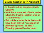 court s reaction to 1 st argument