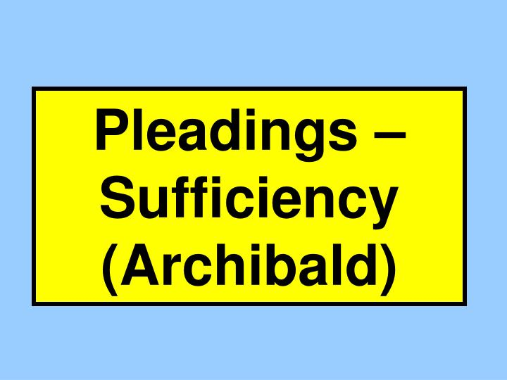 pleadings sufficiency archibald n.