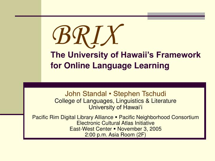 brix the university of hawaii s framework for online language learning n.