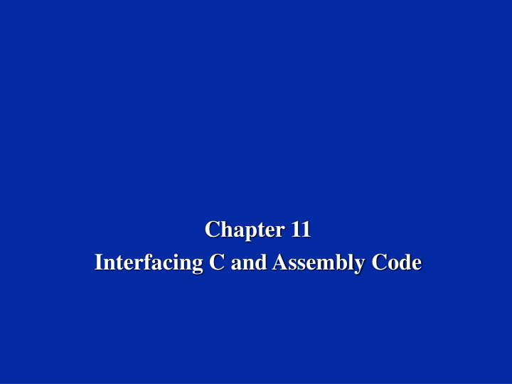 chapter 11 interfacing c and assembly code n.