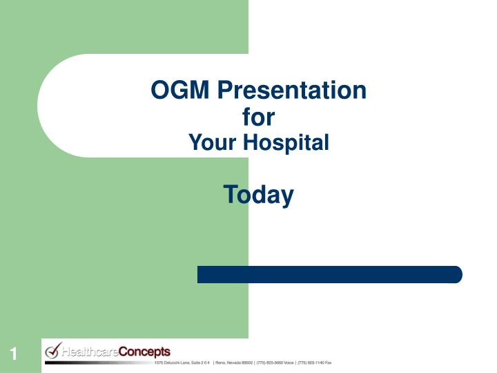 ogm presentation for your hospital today n.