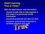 adult learning true or false6