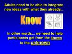adults need to be able to integrate new ideas with what they already