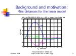 background and motivation miss distances for the linear model