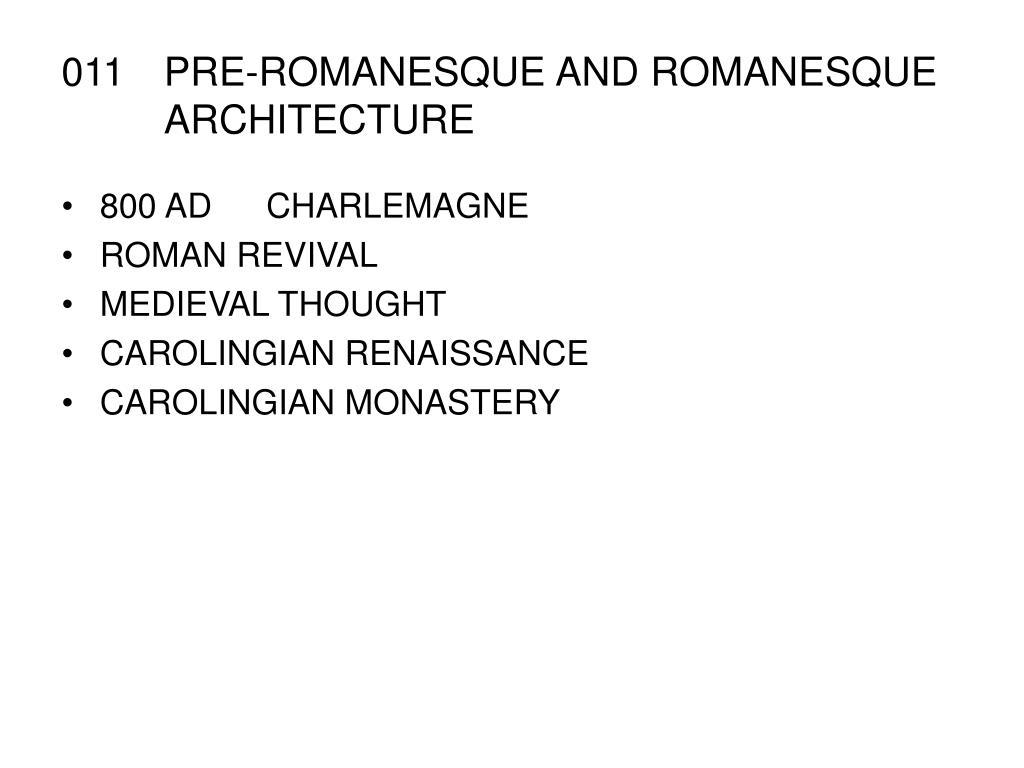 PPT - 011 PRE-ROMANESQUE AND ROMANESQUE ARCHITECTURE