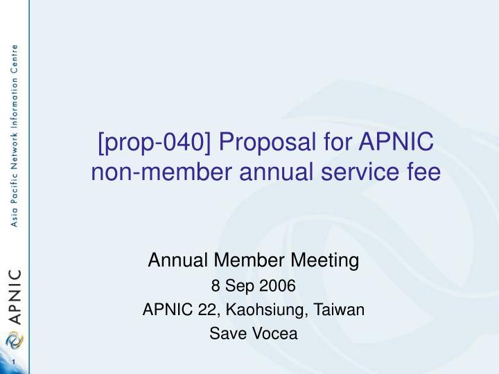prop 040 proposal for apnic non member annual service fee n.