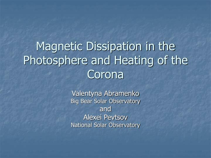 magnetic dissipation in the photosphere and heating of the corona n.