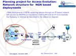 planning project for access evolution network structure for ngn based deployments