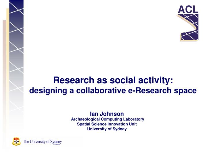 research as social activity designing a collaborative e research space n.