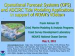 operational forecast systems ofs and adcirc tide modeling applications in support of noaa s vdatum