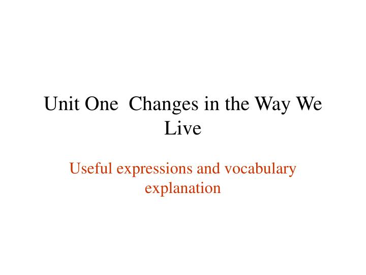 unit one changes in the way we live n.