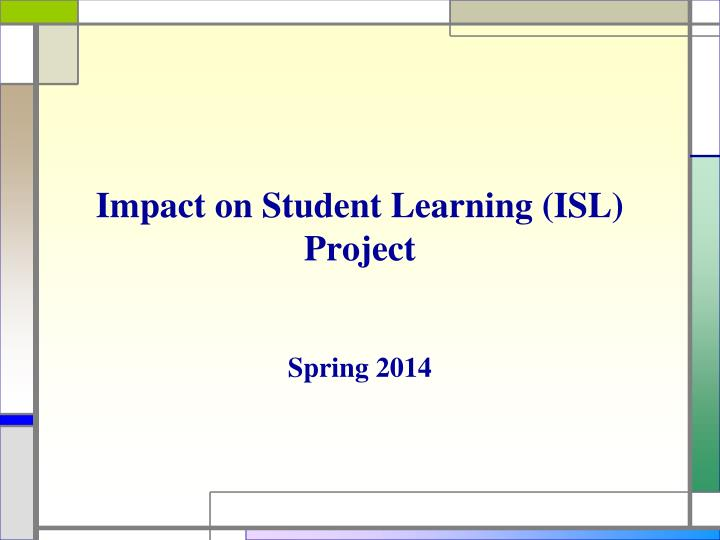 impact on student learning isl project n.