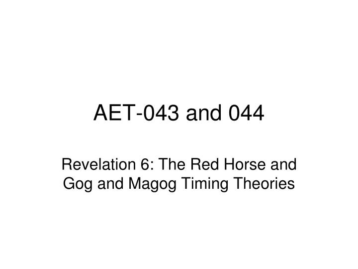 aet 043 and 044 n.
