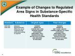 example of changes to regulated area signs in substance specific health standards