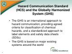hazard communication standard hcs and the globally harmonized system ghs