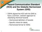 hazard communication standard hcs and the globally harmonized system ghs1