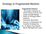 strategy in fragmented markets