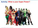 activity what is your super power