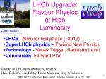 lhcb upgrade flavour physics at high luminosity