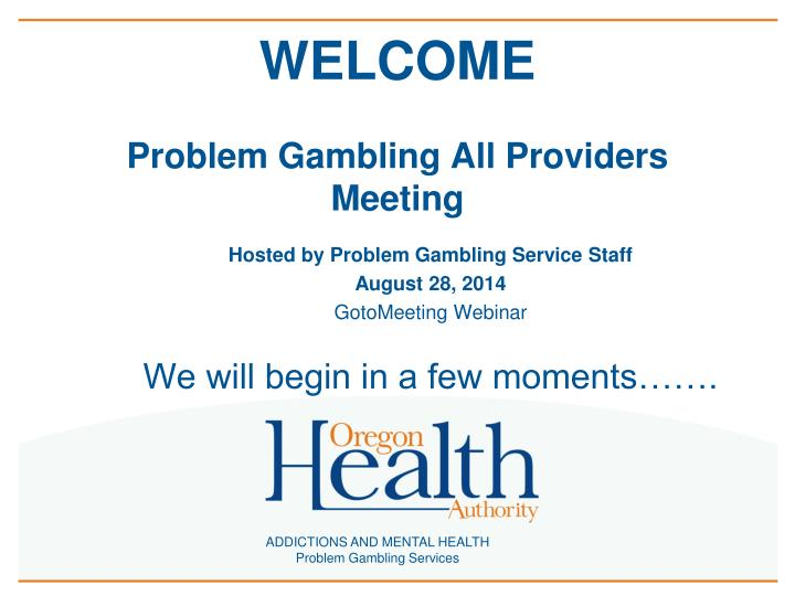 welcome problem gambling all providers meeting n.
