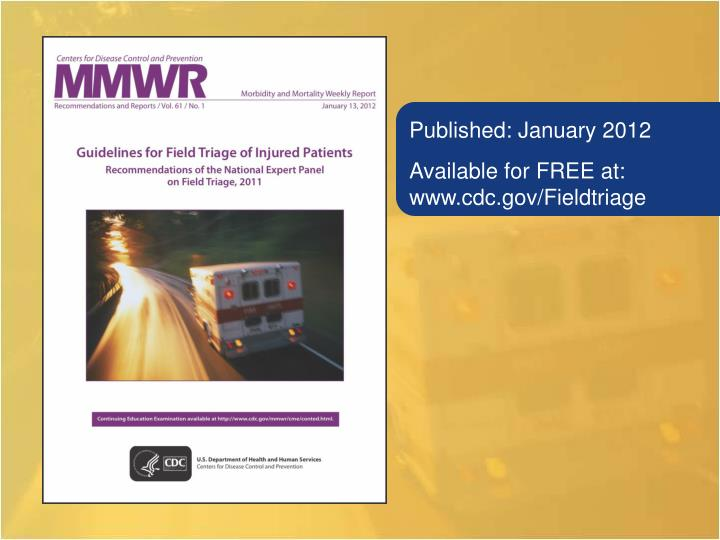 Published january 2012 available for free at www cdc gov fieldtriage
