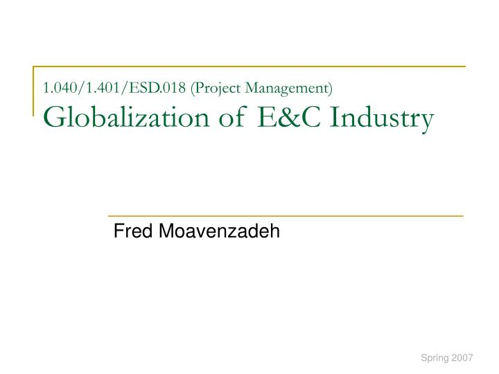 1 040 1 401 esd 018 project management globalization of e c industry n.