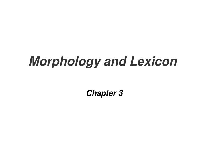 morphology and lexicon chapter 3 n.
