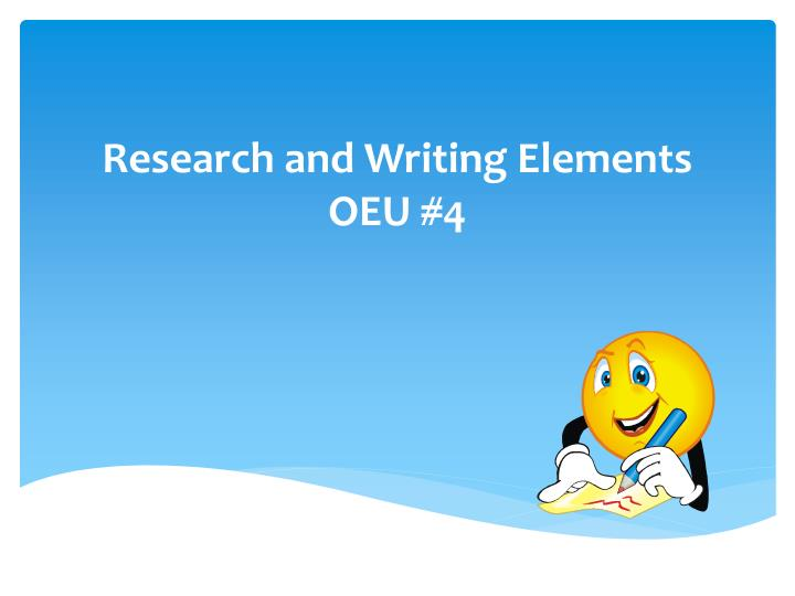 research and writing elements oeu 4 n.