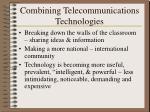 combining telecommunications technologies