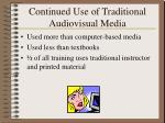 continued use of traditional audiovisual media