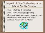impact of new technologies on school media centers